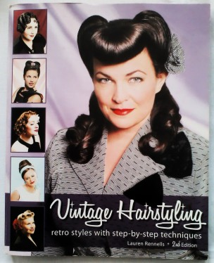Vintage Hairstyling by Lauren Rennells - 2nd ed.